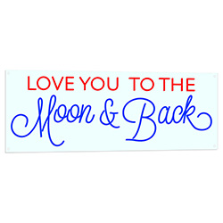 Love You To The Moon And Back LED Sign