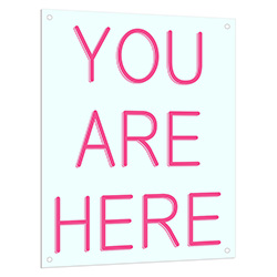 You Are Here Neon LED Sign