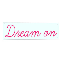 Dream On Neon LED Sign