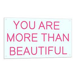 You Are More Than Beautiful LED Sign