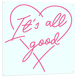 Its All Good LED Neon Sign