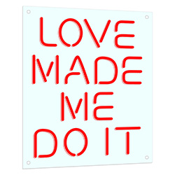 Love Made Me Do It Neon Sign