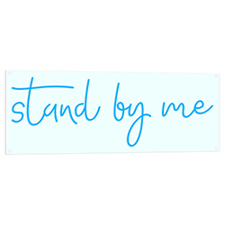Stand By Me LED Sign