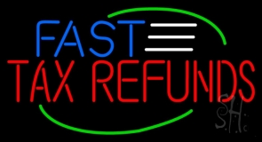 Fast Tax Refunds LED Neon Flex Sign