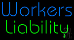 Workers Liability LED Neon Flex Sign