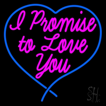 I Promise To Love You Neon Flex Sign