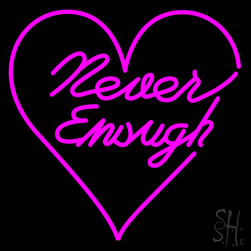 Never Enough Heart Neon Flex Sign