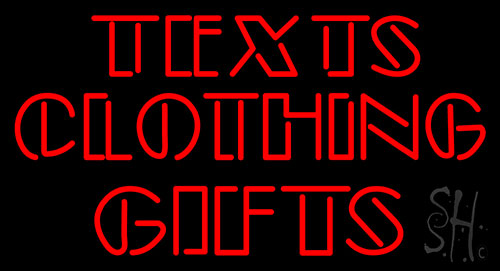Texts Clothing Gifts Neon Flex Sign