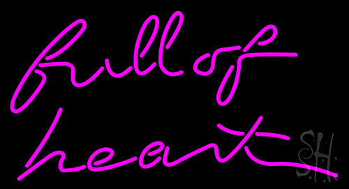 Full Of Heart Neon Flex Sign