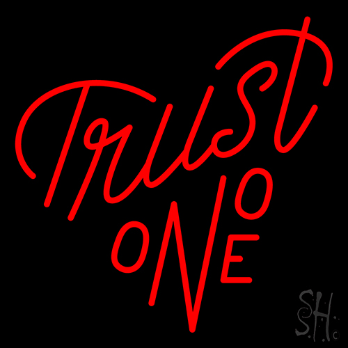 Trust No One Neon Flex Sign