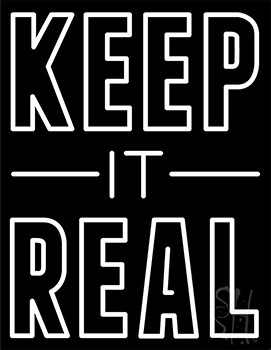 Keep It Real Neon Flex Sign