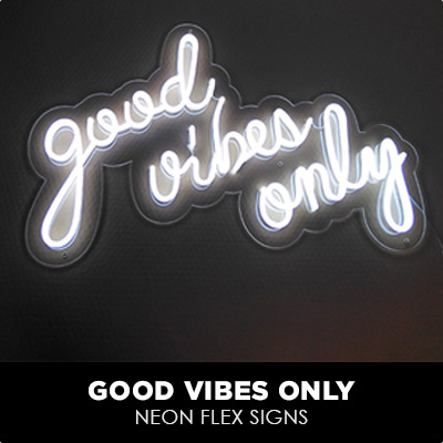 Good Vibes Only Neon Flex Signs