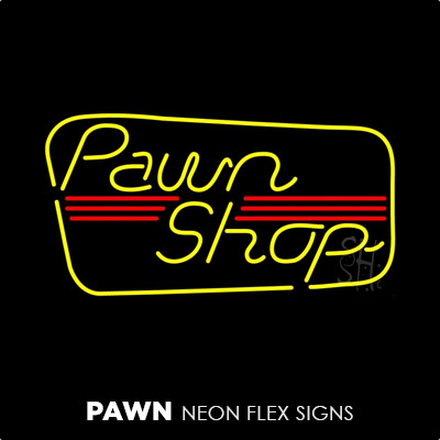Pawn Neon Flex Signs