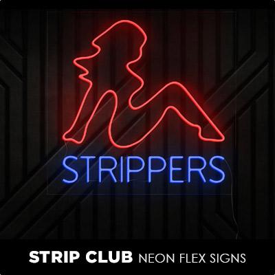 Strip Club Neon Flex Signs