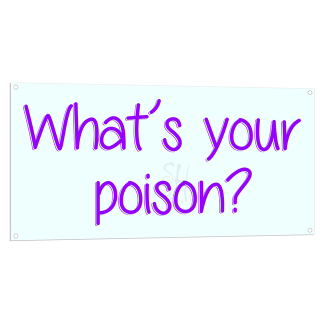 Whats Your Poison LED Sign