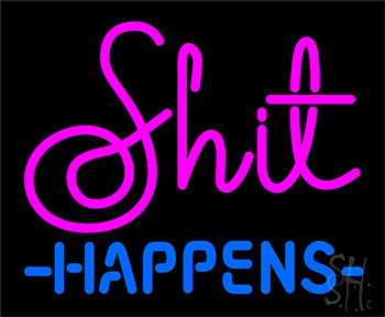 Shit Happens LED Neon Sign